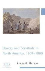Slavery and Servitude in North America, 1607-1800 af Kenneth Morgan