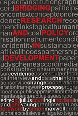 Bridging Research and Policy in Development af Julius Court, John Young, Ingie Hovland