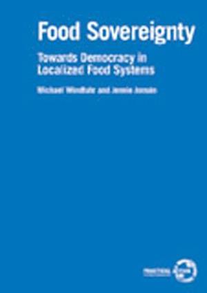 Food Sovereignty af Jennie Jonsen, Michael Windfuhr