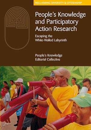 Bog, paperback People's Knowledge and Participatory Action Research af The People's Knowledge Editorial Collective