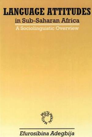 Bog, hardback Language Attitudes in Sub-Saharan Africa af Efurosibina Adegbija