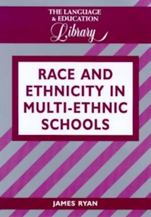 Race and Ethnicity in Multiethnic Schools af James Ryan