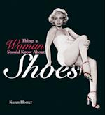 Things a Woman Should Know About Shoes af Karen Homer