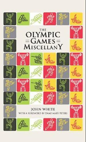 The Olympic Games Miscellany af Mary Peters, John D T White