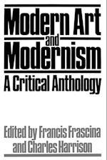 Modern Art and Modernism af Francis Frascina, Charles Harrison