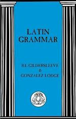 Latin Grammar af Gonzalez Lodge, Basil Lanneau Gildersleeve