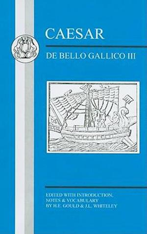 De Bello Gallico af H E Gould, Julius Caesar, J L Whiteley