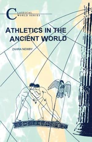 Athletics in the Ancient World af Zahra Newby