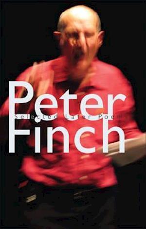 Bog, paperback Selected Later Poems af Peter Finch