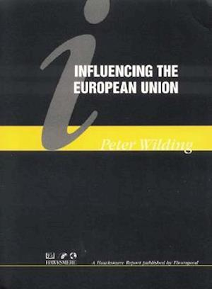 Influencing the European Union af Peter Wilding