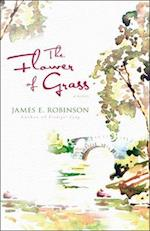 The Flower of Grass af James E. Robinson