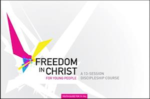Freedom in Christ Workbook for Young People 11-14 Workbook af Neil T. Anderson