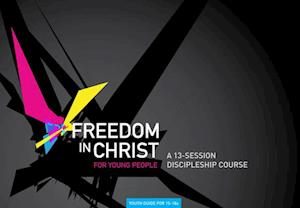 Freedom in Christ for Young People, 15-18 af Neil T. Anderson
