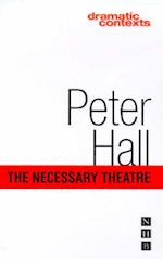 The Necessary Theatre af Peter Hall