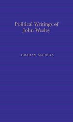 Political Writings of John Wesley af Graham Maddox, John Wesley