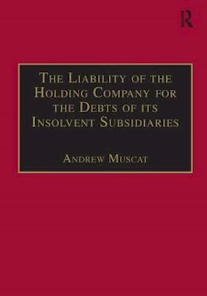 The Liability of the Holding Company for the Debts of its Insolvent Subsidiaries af Andrew Muscat