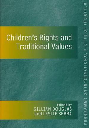 Children's Rights & Traditional Values af Gillian Douglas, Leslie Sebba