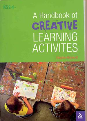 A Handbook of Creative Learning Activities af Steve Bowkett