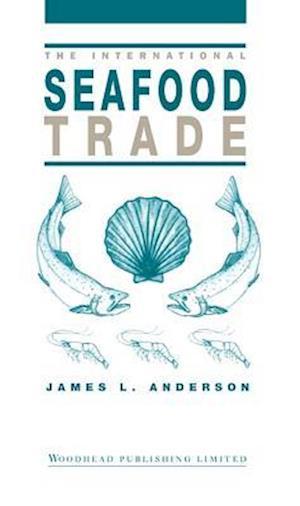 Bog, hardback The International Seafood Trade af James L. Anderson