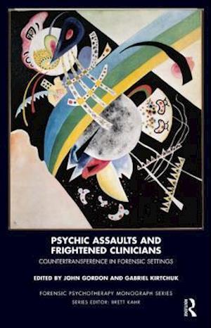 Psychic Assaults and Frightened Clinicians af Gabriel Kirtchuk, John Gordon