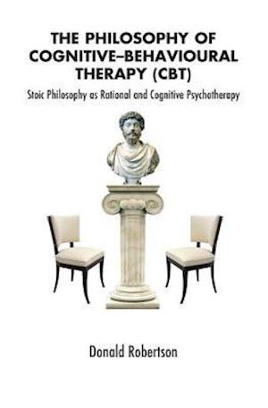 The Philosophy of Cognitive-Behavioural Therapy (CBT) af Donald Robertson