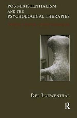 Post-existentialism and the Psychological Therapies af Del Loewenthal