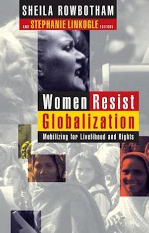 Women Resist Globalization af Sheila Rowbotham
