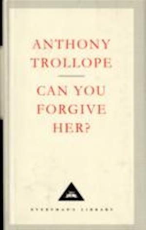 Can You Forgive Her? af Anthony Trollope, Anthony Cockshut