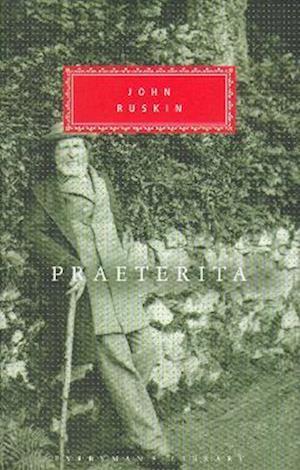 Praeterita and Dilecta af Tim Hilton, John Ruskin