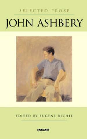 Selected Prose 1953-2003 af Eugene Richie, John Ashbery