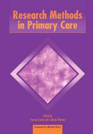 Research Methods in Primary Care af Michael Drury, Yvonne Carter, Kate Thomas