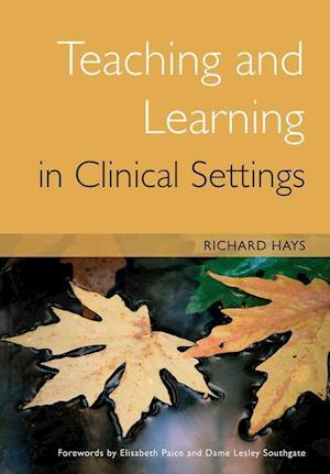 Teaching and Learning in Clinical Settings af Richard Hays