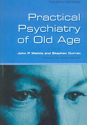 Practical Psychiatry of Old Age af John Wattis