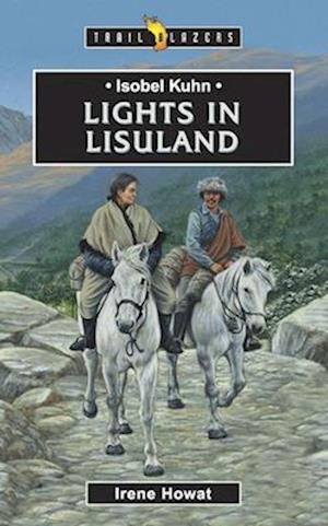 Isobel Kuhn: Lights in Lisu Land af Irene Howat