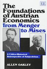 The Foundations of Austrian Economics from Menger to Mises af Allen Oakley