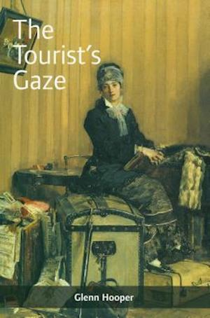 The Tourist's Gaze af Glenn Hooper