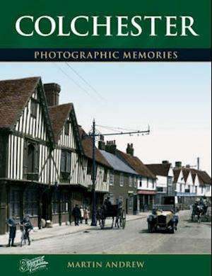 Colchester: Photographic Memories af Francis Frith