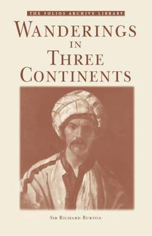 Wanderings in Three Continents af Richard Francis Burton, Richard Burton