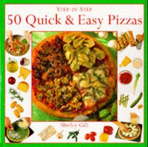 Bog, hardback 50 Quick and Easy Pizzas af Shirley Gill