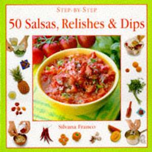 Bog, hardback 50 Salsas, Relishes and Dips af Silvana Franco