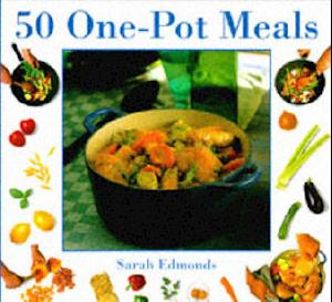 Bog, hardback 50 One-pot Meals af Sarah Edmonds