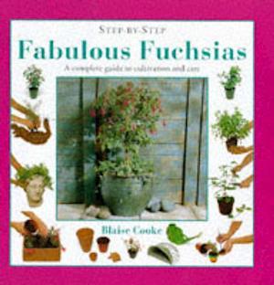Bog, hardback Fabulous Fuchsias af Blaise Cook