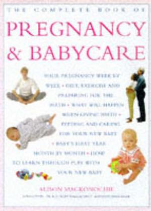 Bog, paperback The Complete Book of Pregnancy and Babycare af Alison Mackonochie