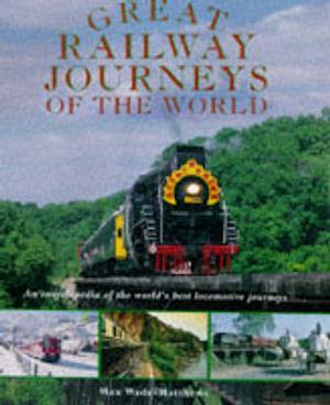 Bog, hardback Great Railway Journeys of the World af Max Wade-Matthews