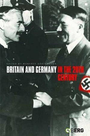 Britain and Germany in the 20th Century af Manfred Gortemaker