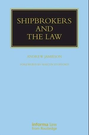 Shipbrokers and the Law af Andrew Jamieson