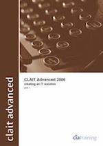 CLAiT Advanced 2006 Unit 1 Creating an IT Solution (New CLAIT 2006)