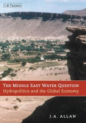 The Middle East Water Question af Tony Allan, J. A. Allan