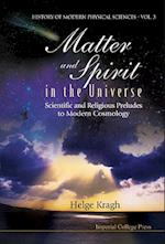 Matter and Spirit in the Universe (History of Modern Physical Sciences, nr. 3)