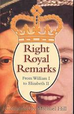 Right Royal Remarks af Michael Hill